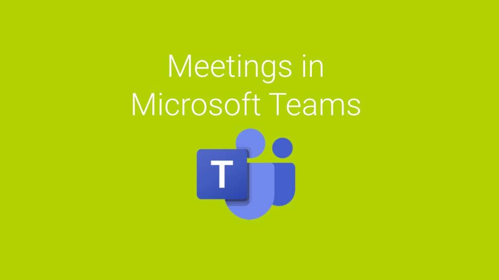 Online-Zusammenarbeit mit Microsoft Teams: Meetings erstellen und Teilnehmer einladen